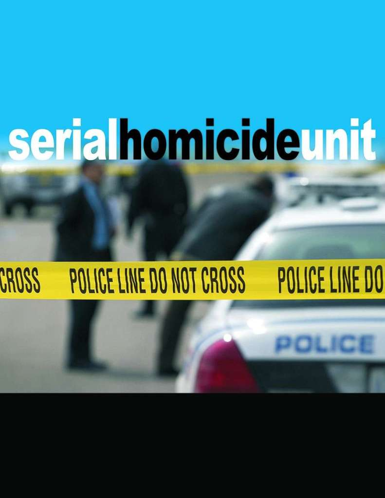 "Serial Homicide Unit Cover depicting a blurred image of police officers outside police vehicles behind yellow tape saying ""Police Line Do Not Cross""."